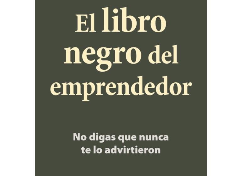 El libro negro del emprendedor: No digas que nunca te lo advirtieron, por Fernando Trias de Bes